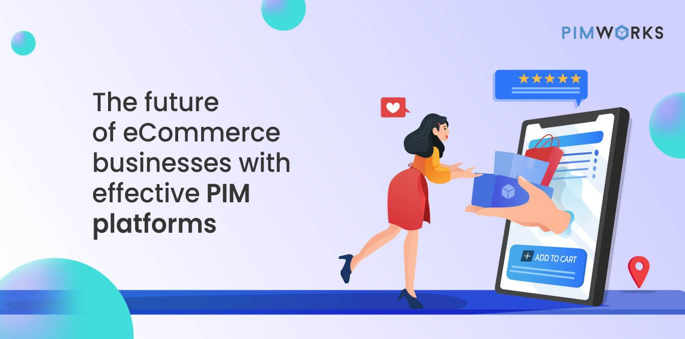 future of PIM platform
